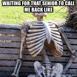 Waiting For Op - waiting for that senior to call me back like