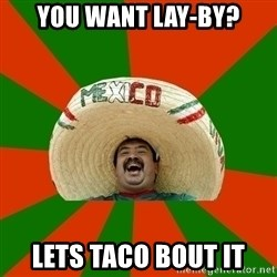 Successful Mexican - You want lay-by? Lets taco bout it