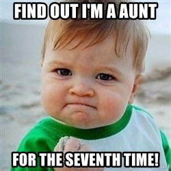 Victory Baby - Find out I'm a aunt  for the seventh time!
