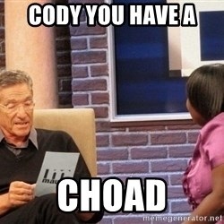 Maury Lie Detector - Cody you have a  Choad