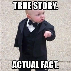 gangster baby - true story. Actual fact.