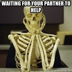 Skeleton waiting - waiting for your partner to help