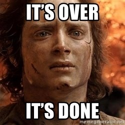 Frodo  - It's over It's done