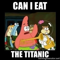 Patrick Star Instrument - can i eat The titanic