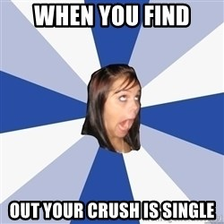 Annoying Facebook Girl - when you find out your crush is single