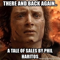 Frodo  - There and Back Again.. A Tale of Sales by Phil Haritos
