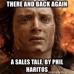 Frodo  - There and Back Again A Sales Tale, by Phil Haritos