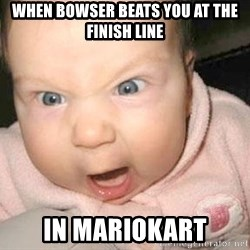 Angry baby - when bowser beats you at the finish line in mariokart