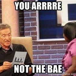 Maury Lie Detector - you arrrre not the bae