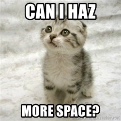 Can haz cat - can i haz more space?