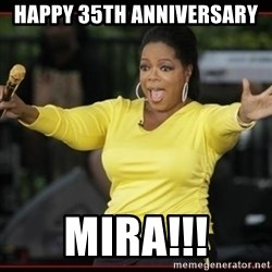 Overly-Excited Oprah!!!  - Happy 35th Anniversary Mira!!!