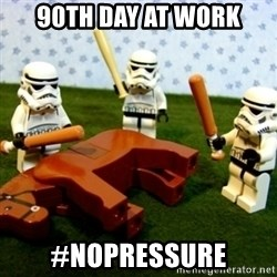 Beating a Dead Horse stormtrooper - 90th day at work #nopressure