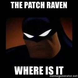 Disapproving Batman - The patch raven where is it