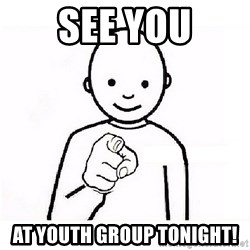 GUESS WHO YOU - See You At Youth group tonight!