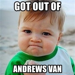Victory Baby - got out of andrews van