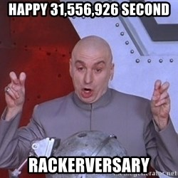 Dr. Evil Air Quotes - Happy 31,556,926 Second Rackerversary