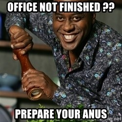 Prepare Your Anus - Office not finished ?? Prepare your anus