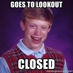Bad Luck Brian PAW Patrol - Goes to lookout Closed