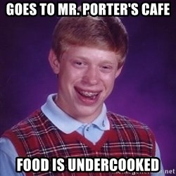 Bad Luck Brian PAW Patrol - Goes to mr. porter's cafe Food is undercooked