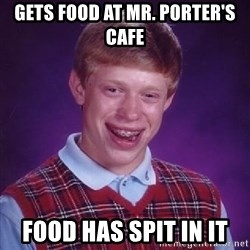 Bad Luck Brian PAW Patrol - Gets food at mr. Porter's cafe Food has spit in it