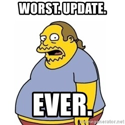 Comic Book Guy Worst Ever - Worst. Update. Ever.