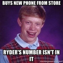 Bad Luck Brian PAW Patrol - Buys new phone from store Ryder's number isn't in it