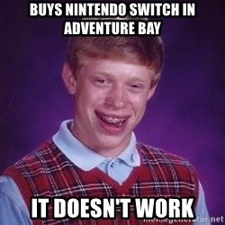 Bad Luck Brian PAW Patrol - Buys Nintendo switch in adventure bay It doesn't work
