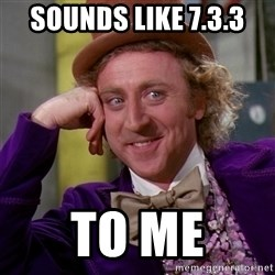 Willy Wonka - sounds like 7.3.3 to me