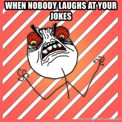 iHate - When Nobody laughs at your jokes