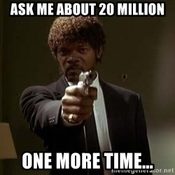 Jules Pulp Fiction - Ask me about 20 million One more time...