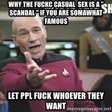 """Patrick Stewart WTF - why the fuckc casual  sex is a """" scandal """" if you are somawhat famous  Let ppl fuck whoever they want"""