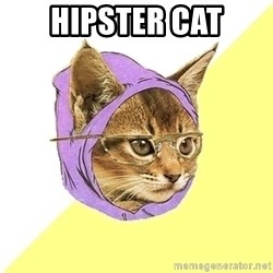 Hipster Kitty - Hipster Cat