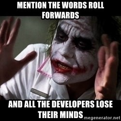 joker mind loss - Mention the words Roll Forwards and all the developers lose their minds