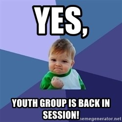 Success Kid - YES, Youth Group is back in session!