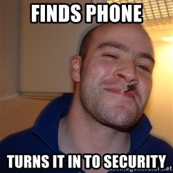 Good Guy Greg - Finds Phone Turns it in to Security