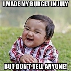 evil toddler kid2 - I made my budget in July But don't tell anyone!