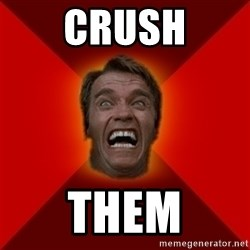 Angry Arnold - Crush Them