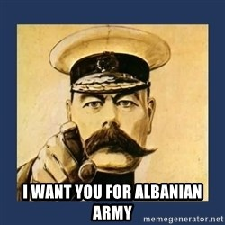 your country needs you - I want YOU for Albanian Army
