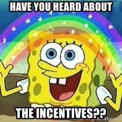 Imagination - HAVE YOU HEARD ABOUT  THE INCENTIVES??