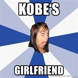 Annoying Facebook Girl - Kobe's  Girlfriend