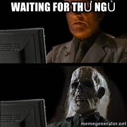 Waiting For - Waiting for thư ngủ