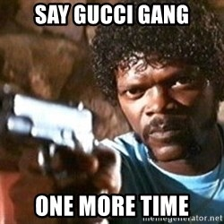 Pulp Fiction - say gucci gang one more time