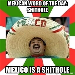 Sombrero Mexican - Mexican word of the day: shithole mexico is a shithole