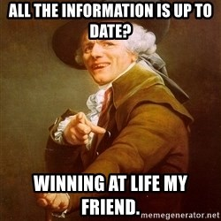 Joseph Ducreux - ALL the information is up to date? Winning at life my friend.