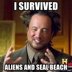 Ancient Aliens - I survived Aliens AND Seal Beach
