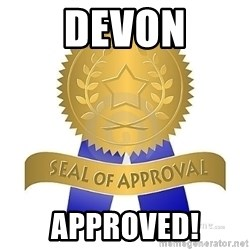 official seal of approval - Devon APPROVED!
