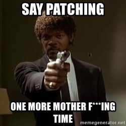 Jules Pulp Fiction - Say Patching  ONe More Mother F***ing Time
