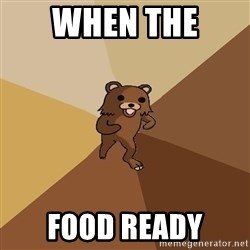 Pedo Bear From Beyond - when the  food ready