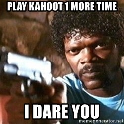 Pulp Fiction - Play Kahoot 1 more time I dare you