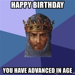 Age Of Empires - Happy Birthday You have advanced in age